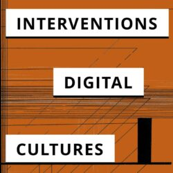 Technological Conditions of Interventions History, Epistemology, Dramaturgy